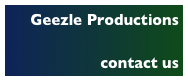 Geezle Productions  contact us